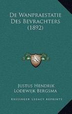 De Wanpraestatie Des Bevrachters (1892) - Justus Hendrik Lodewijk Bergsma (author)