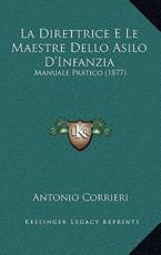 La Direttrice E Le Maestre Dello Asilo D'Infanzia - Antonio Corrieri (author)