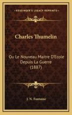 Charles Thumelin - J N Fontaine (author)