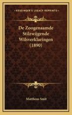 De Zoogenaamde Stilzwijgende Wilsverklaringen (1890) - Mattheus Smit (author)