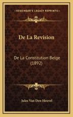 De La Revision - Jules Van Den Heuvel (author)