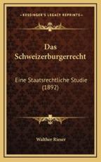 Das Schweizerburgerrecht - Walther Rieser (author)