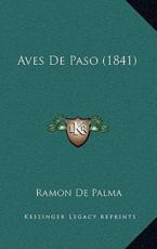 Aves De Paso (1841) - Ramon De Palma (author)