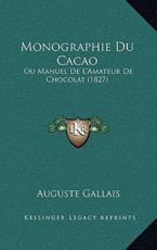 Monographie Du Cacao - Auguste Gallais (author)