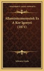 Allamintezmenyeink Es A Kor Igenyei (1871) - Schvarcz Gyula (author)