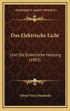 Das Elektrische Licht - Alfred Von Urbanitzky (author)