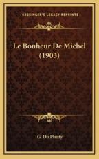 Le Bonheur De Michel (1903) - G Du Planty (author)