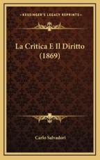 La Critica E Il Diritto (1869) - Carlo Salvadori (author)