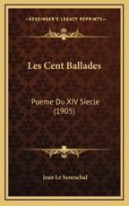Les Cent Ballades - Jean Le Seneschal (author)