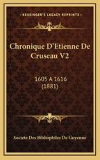 Chronique D'Etienne De Cruseau V2 - Societe Des Bibliophiles de Guyenne (other)