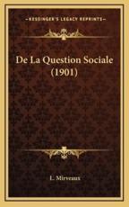 De La Question Sociale (1901) - L Mirveaux (author)