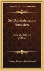 De L'Administration Financiere - Etienne Tessieres-Boisbertrand (author)