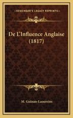 De L'Influence Anglaise (1817) - M Guinan-Laoureins (author)