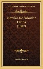 Novelas De Salvador Farina (1882) - Cecilio Navarro (author)