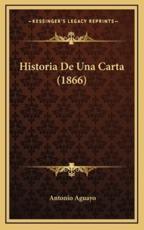 Historia De Una Carta (1866) - Antonio Aguayo (author)