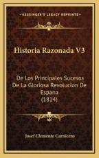 Historia Razonada V3 - Josef Clemente Carnicero (author)