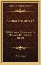 Alliance Des Arts V3 - Paul L Jacob (author)