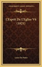 L'Esprit De L'Eglise V6 (1821) - Louis De Potter (author)