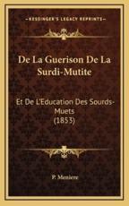 De La Guerison De La Surdi-Mutite - P Meniere (author)
