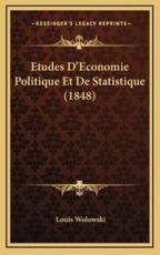 Etudes D'Economie Politique Et De Statistique (1848) - Louis Wolowski (author)