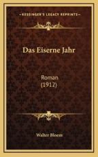 Das Eiserne Jahr - Walter Bloem (author)