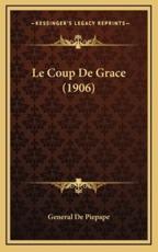 Le Coup De Grace (1906) - General De Piepape (author)