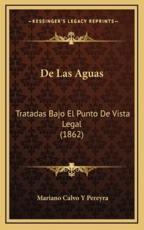 De Las Aguas - Mariano Calvo y Pereyra (author)