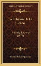 La Religion De La Ciencia - Ubaldo Romero Quinones (author)
