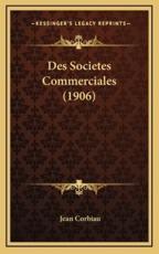 Des Societes Commerciales (1906) - Jean Corbiau (author)
