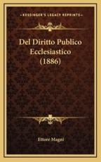 Del Diritto Publico Ecclesiastico (1886) - Ettore Magni (author)