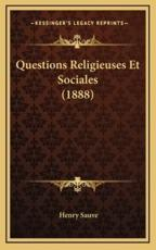 Questions Religieuses Et Sociales (1888) - Henry Sauve (author)