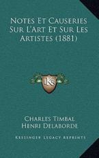 Notes Et Causeries Sur L'Art Et Sur Les Artistes (1881) - Charles Timbal (author), Henri Delaborde (author)