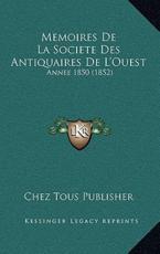 Memoires De La Societe Des Antiquaires De L'Ouest - Chez Tous Publisher (author)