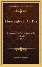 Cinco Siglos En Un Dia - Federico Villalva (author)