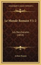 Le Monde Romain V1-2 - Arthur Ponroy (author)