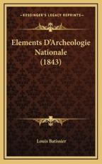 Elements D'Archeologie Nationale (1843) - Louis Batissier (author)