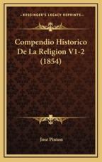 Compendio Historico De La Religion V1-2 (1854) - Jose Pinton (author)