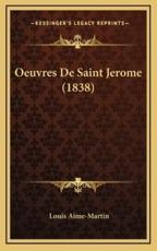 Oeuvres De Saint Jerome (1838) - Louis Aime-Martin (author)