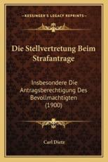 Die Stellvertretung Beim Strafantrage - Carl Dietz (author)