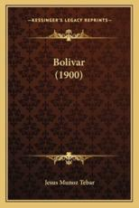 Bolivar (1900) - Jesus Munoz Tebar (author)