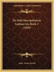 De Stilo Inscriptionvm Latinarvm, Book 2 (1820) - Steph Antoni Morcelli (author)
