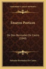 Ensayos Poeticos - Salvador Bermudez De Castro (author)