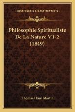 Philosophie Spiritualiste De La Nature V1-2 (1849) - Thomas Henri Martin (author)