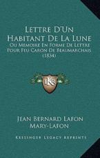 Lettre D'Un Habitant De La Lune - Jean Bernard Lafon Mary-Lafon (author)