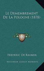 Le Demembrement De La Pologne (1878) - Frederic De Raumer (author)
