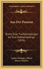 Aus Der Pension - Sophie Modinger Alberti (author), Horace Mayhew (author)