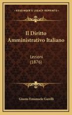 Il Diritto Amministrativo Italiano - Giusto Emanuele Garelli (author)