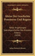 Abriss Der Geschichte Pommerns Und Rugens - Julius Heinrich Biesner (author)