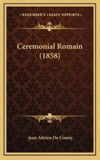 Ceremonial Romain (1858) - Jean Adrien De Conny (author)