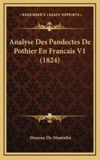 Analyse Des Pandectes De Pothier En Francais V1 (1824) - Moreau De Montalin (author)